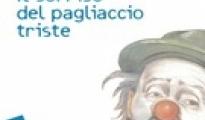 """LIBRI - Mezzo secolo di storia attraverso le vicissitudini di una famiglia italiana in """"Il sorriso del pagliaccio triste"""" di Cesare Paradiso"""